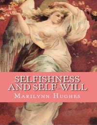 Cover Selfishness And Self-Will:: The Path to Selflessness in World Religions