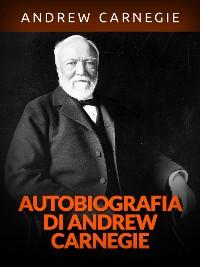 Cover Autobiografia di Andrew Carnegie (Tradotto)