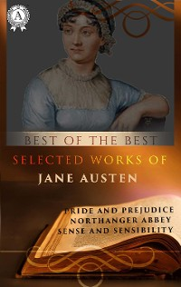 Cover Selected Works of Jane Austen (Best of the Best)