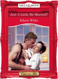 Cover Just A Little Bit Married? (Mills & Boon Vintage Desire)