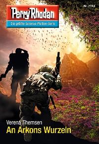 Cover Perry Rhodan 2744: An Arkons Wurzeln