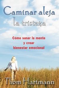 Cover Caminar aleja la tristeza