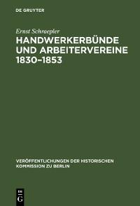 Cover Handwerkerbünde und Arbeitervereine 1830–1853