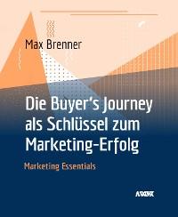 Cover Die Buyer's Journey als Schlüssel zum Marketing-Erfolg