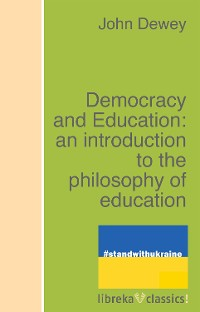 Cover Democracy and Education: an introduction to the philosophy of education