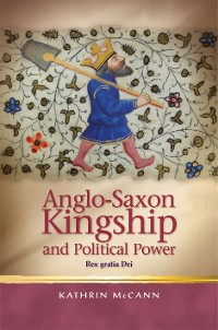 Cover Anglo-Saxon Kingship and Political Power