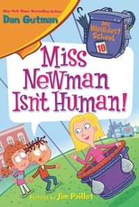 Cover My Weirdest School #10: Miss Newman Isn't Human!