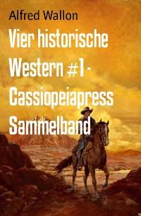 Cover Vier historische Western #1 - Cassiopeiapress Sammelband