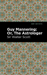 Cover Guy Mannering; Or, The Astrologer