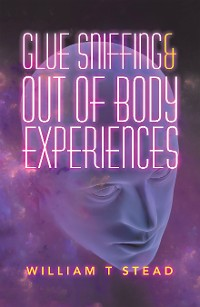 Cover Glue Sniffing & out of Body Experiences