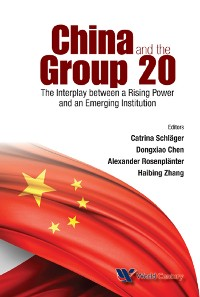 Cover China And The Group 20: The Interplay Between A Rising Power And An Emerging Institution
