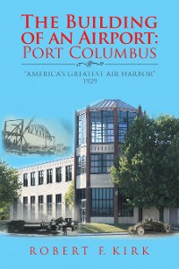 Cover The Building of an Airport: Port Columbus