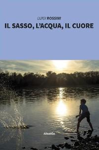 Cover Il sasso, l'acqua, il cuore
