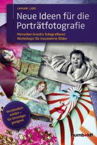 Cover Neue Ideen für die Porträtfotografie