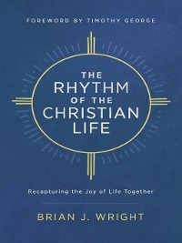 Cover The Rhythm of the Christian Life