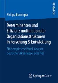 Cover Determinanten und Effizienz multinationaler Organisationsstrukturen in Forschung & Entwicklung