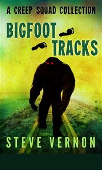 Cover Bigfoot Tracks: A Creep Squad Collection (Tales of the Creep Squad)