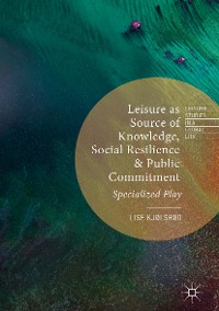 Cover Leisure as Source of Knowledge, Social Resilience and Public Commitment