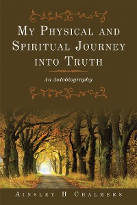 Cover My Physical and Spiritual Journey into Truth