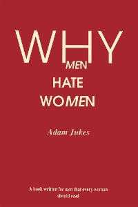 Cover Why Men Hate Women