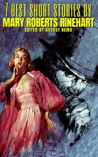 Cover 7 best short stories by Mary Roberts Rinehart