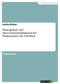 Cover Hintergründe und Interventionsmaßnahmen bei Panikattacken. Ein Überblick
