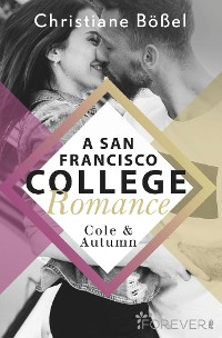 Cover Cole & Autumn – A San Francisco College Romance