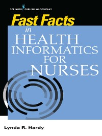 Cover Fast Facts in Health Informatics for Nurses