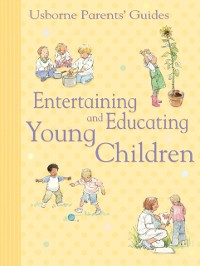 Cover Entertaining and Educating Young Children