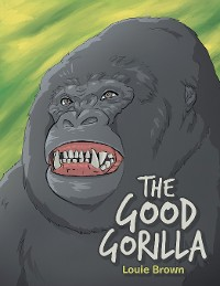 Cover The Good Gorilla