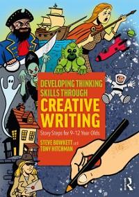 Cover Developing Thinking Skills Through Creative Writing