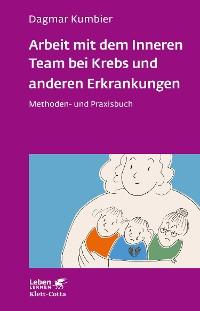 Cover Arbeit mit dem Inneren Team bei Krebs und anderen Erkrankungen
