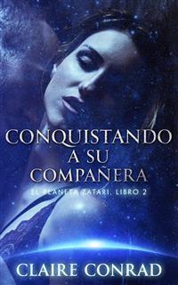 Cover Conquistando a su compañera: Compañeros de Zatari, Libro 2