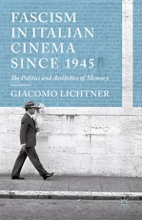 Cover Fascism in Italian Cinema since 1945
