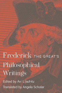 Cover Frederick the Great's Philosophical Writings