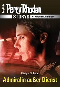 Cover PERRY RHODAN-Storys: Admiralin außer Dienst