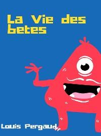 Cover La Vie des bêtes