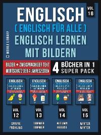 Cover Englisch ( Englisch für alle ) Englisch Lernen Mit Bildern (Vol 16) Super Pack 4 Bücher in 1