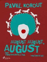 Cover August August, August. Eine Zirkusvorstellung