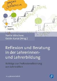 Cover Reflexion und Beratung in der Lehrerinnen- und Lehrerbildung