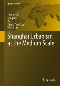 Cover Shanghai Urbanism at the Medium Scale
