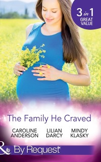 Cover Family He Craved: The Baby Swap Miracle / The Mummy Miracle / The Daddy Dance (Mills & Boon By Request)