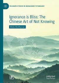 Cover Ignorance is Bliss: The Chinese Art of Not Knowing