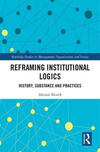 Cover Reframing Institutional Logics