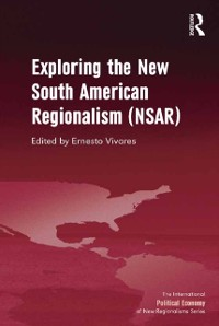 Cover Exploring the New South American Regionalism (NSAR)