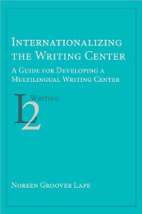 Cover Internationalizing the Writing Center