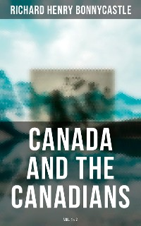 Cover Canada and the Canadians (Vol. 1&2)