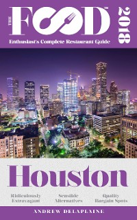 Cover HOUSTON - 2018 - The Food Enthusiast's Complete Restaurant Guide