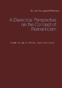 Cover A Dialectical Perspective on the Concept of Romanticism