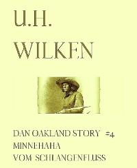 Cover LEGENDÄRE WESTERN:  DAN OAKLAND STORY #4:  Minnehaha vom Schlangenfluss